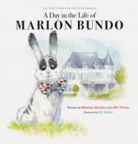 A Day in the Life of Marlon Bundo (Better Bundo book)