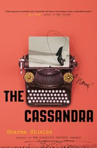 The Cassanrda by Sharma Shields